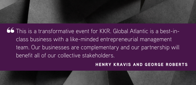 KKR To Acquire Global Atlantic Financial Group Limited In A Strategic Transaction