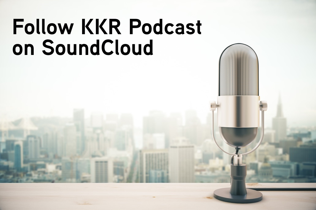 Subscribe and Listen to KKR Podcast
